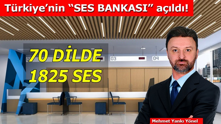 Türkiye'nin İlk Ses Bankası Açıldı!